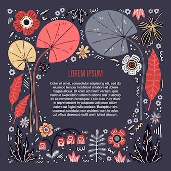 Disegnato a mano piatta vettoriale. posto per il testo circondato da piante e fiori.