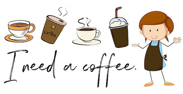 Diversi tipi di caffè e frase ho bisogno di caffè