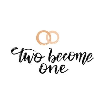 Due diventano uno - la scritta in bianco e nero scritta a mano per l'invito alla festa nuziale
