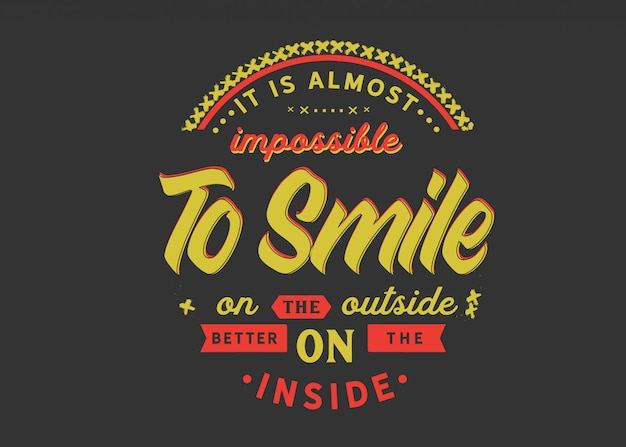 È quasi impossibile sorridere all'esterno