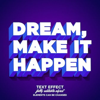 Effetto di testo forte e moderno: sogna, fallo accadere