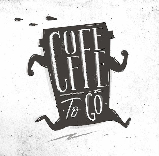 Esecuzione di una tazza di caffè in stile vintage lettering caffè per andare a disegnare su carta sporca