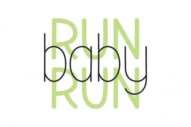 Esegui la citazione ispiratrice di baby run