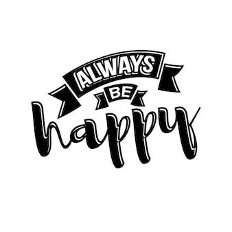 Essere sempre felice citazione lettering