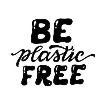 Essere senza plastica. tipografia vettoriale