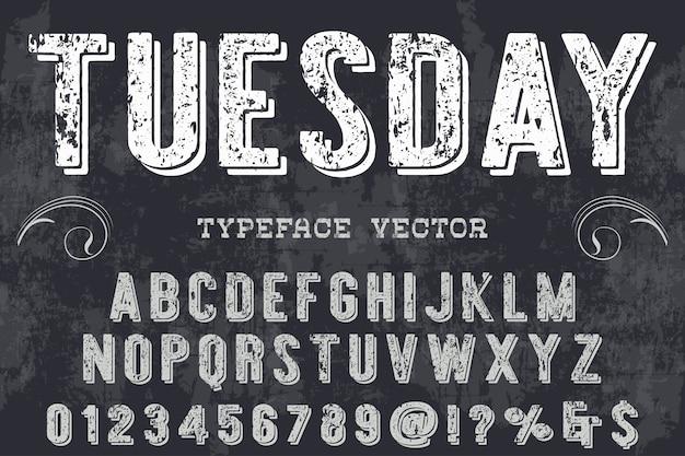 Etichetta design di carattere tipografico martedì