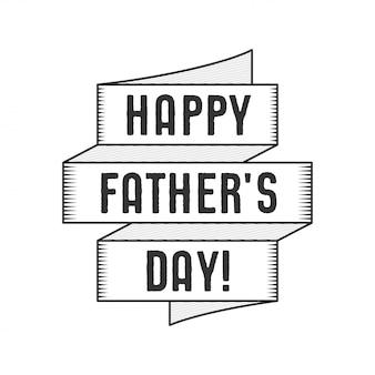 Etichetta di felice giorno di padri tipografia con nastro e testi.