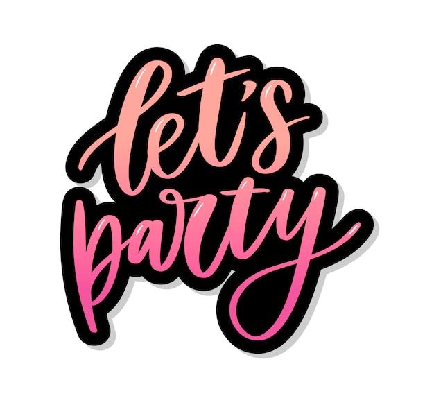 Facciamo festa. manifesto di tipografia disegnato a mano di vettore ispiratore. t-shirt design calligrafico.