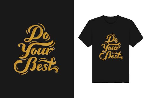 Fai il tuo miglior lettering tipografia t shirt grafica vettoriale modello