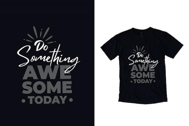 Fai qualcosa di fantastico oggi