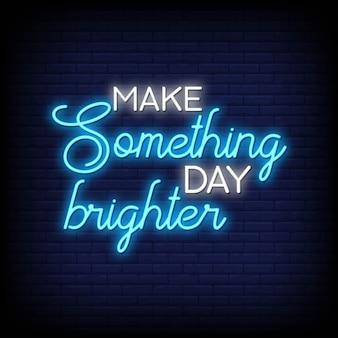 Fai qualcosa di più luminoso al giorno con le insegne al neon