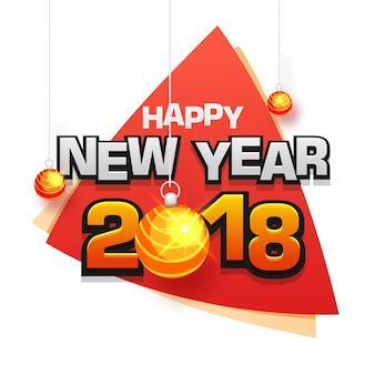 Felice anno nuovo 2018 concetto di celebrazioni con appesi palle di natale e testo grigio