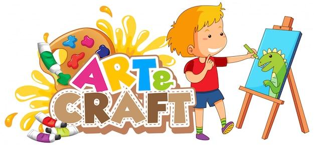 Font design per la parola arte e artigianato con ragazzo disegno su tela