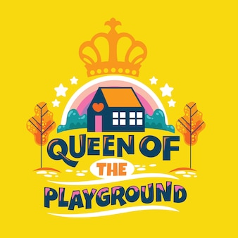 Frase di queen of playground, kindergarten with rainbow and crown, back to school illustration