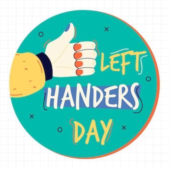 Giorno dei mancini con la mano che tiene i pollici in su