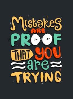 Gli errori sono la prova che ci stai provando. tipografia di citazione.