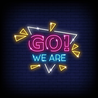 Go we are neon signs style text