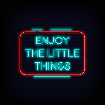Godetevi le piccole cose al neon segno testo vettoriale