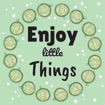 Goditi le piccole cose banner con tazze di caffè verde