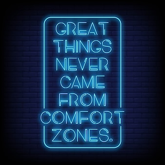 Grandi cose non sono mai venute dalla citazione al neon delle zone di comfort