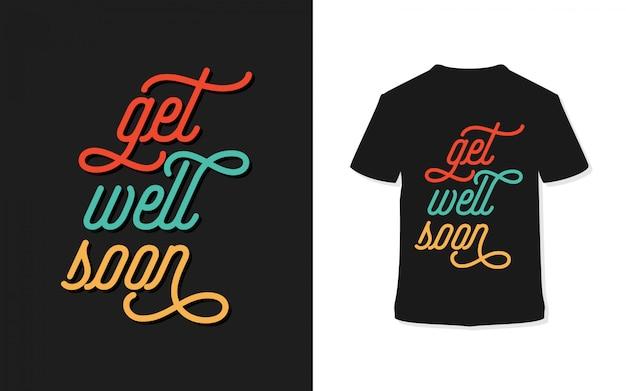 Guarisci presto design t-shirt tipografia