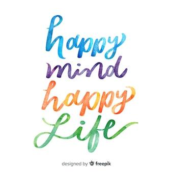 Happy mind happy life lettering ad acquerello