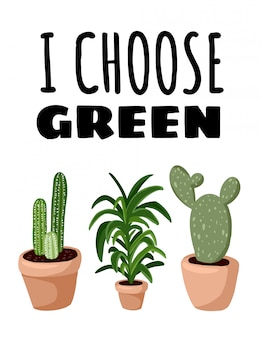 Ho scelto il verde. piante succulente in vaso. accogliente poster in stile scandinavo lagom
