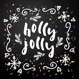 Holly jolly. cartolina d'auguri artistica di calligrafia di buon natale con i coriandoli