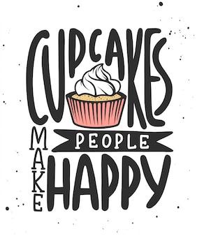 I cupcakes rendono felici le persone. lettere scritte a mano.