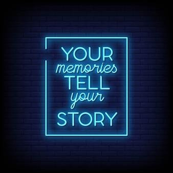 I tuoi ricordi raccontano la tua storia insegne al neon stile effetto testo