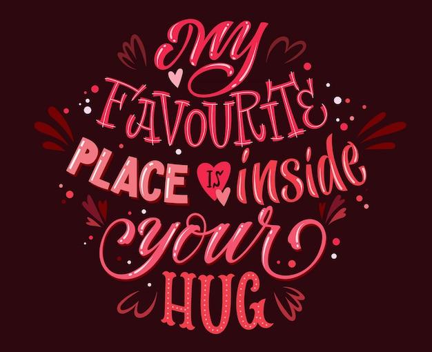 Il mio posto preferito è dentro la tua citazione romantica sull'abbraccio