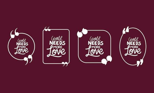 Il mondo ha bisogno di più set di citazioni di bolle d'amore