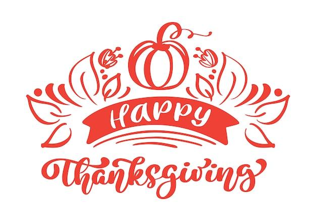 Il testo felice di calligrafia di ringraziamento con la zucca e le foglie vector illustrati.