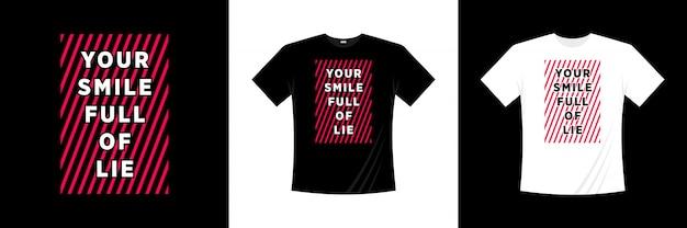 Il tuo sorriso pieno di bugia tipografia t-shirt design