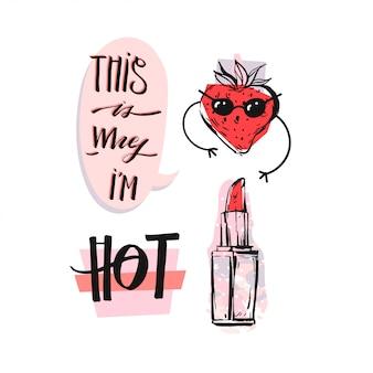 Illustrazione di moda astratta disegnata a mano con pop art divertente personaggio fragola, rossetto e nuvoletta con inchiostro moderno scritto a mano fase calligrafia questo è il motivo per cui sono caldo.