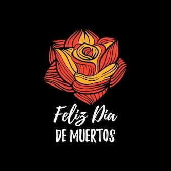 Illustrazione di rose con feliz dia de muertos.