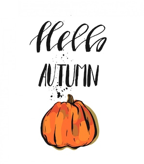Illustrazione disegnata a mano di vecror con la fase arancio moderna dell'iscrizione scritta a mano dell'inchiostro e della zucca ciao autunno su fondo bianco.