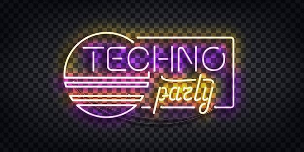 Insegna al neon realistica del logo techno party per la decorazione del modello e la copertura dell'invito sullo sfondo trasparente. concetto di discoteca e rave.