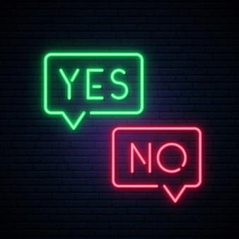 Insegna al neon sì e no.