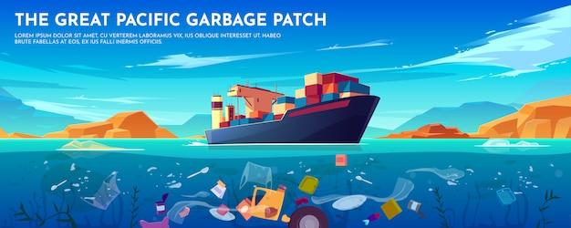 Insegna di plastica della toppa dell'immondizia dell'oceano pacifico con la nave del contenitore e rifiuti che fanno galleggiare superficie subacquea.