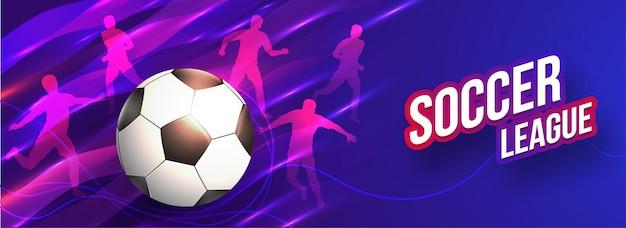 Intestazione della lega di calcio o disegno della bandiera con pallone da calcio e silho
