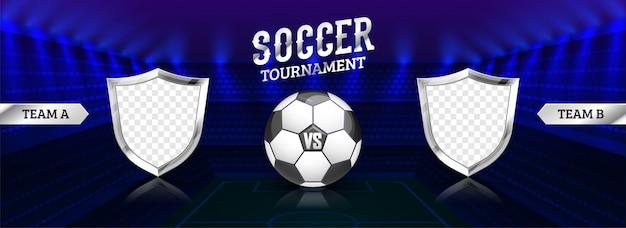 Intestazione di torneo di calcio o design banner con pallone da calcio e scudo bianco della squadra dei partecipanti