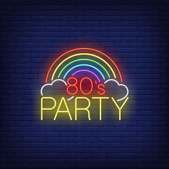 Iscrizione al neon della festa degli anni ottanta con l'arcobaleno.