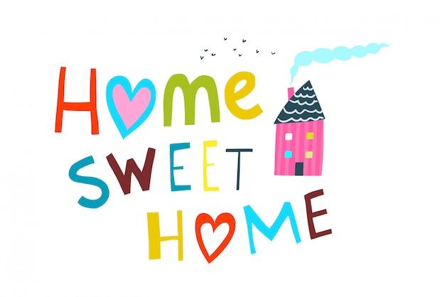 Iscrizione della casa dolce casa con la casa