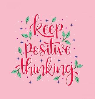 Iscrizione scritta a mano mantieni il pensiero positivo, citazioni motivazionali, testo ispiratore, calligrafia