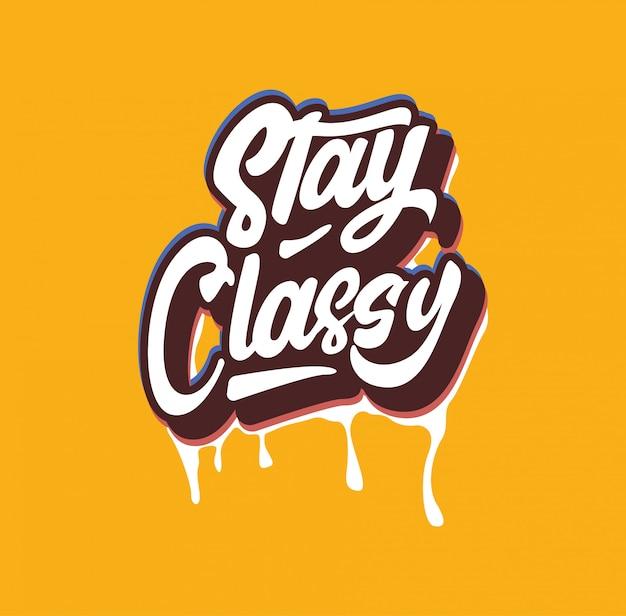 Ispirazione tipografia lettering stay classy