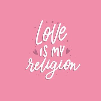 L'amore è la mia religione