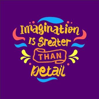 L'immaginazione è più grande dei dettagli