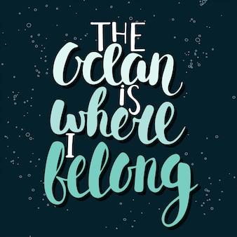 L'oceano è il posto in cui appartengo, lettering.