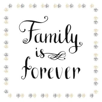 La famiglia è per sempre. quotazione inedita e motivativa. vettore
